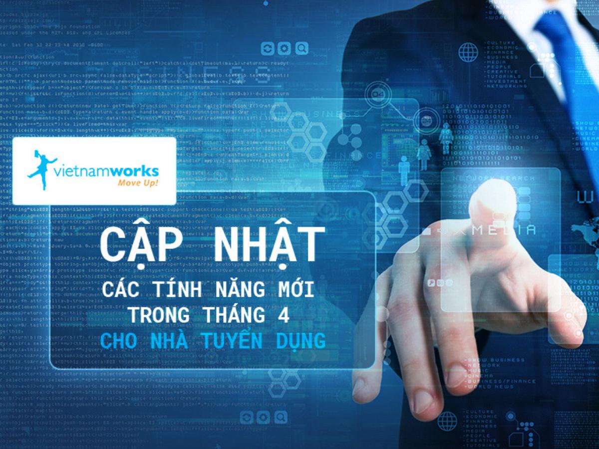 Vietnamworks giới thiệu các tính năng mới cho nhà tuyển dụng 04/2019