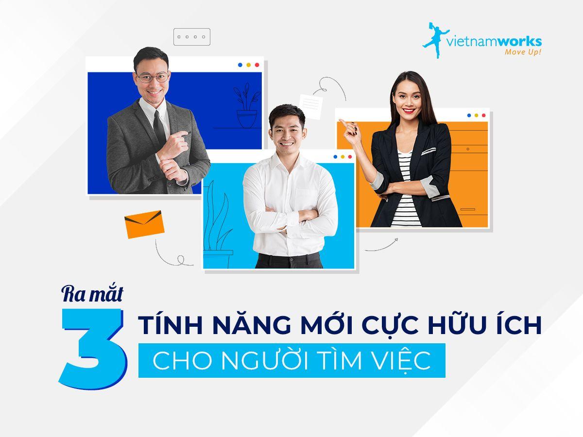 VietnamWorks ra mắt 3 tính năng mới cực hữu ích cho Người tìm việc