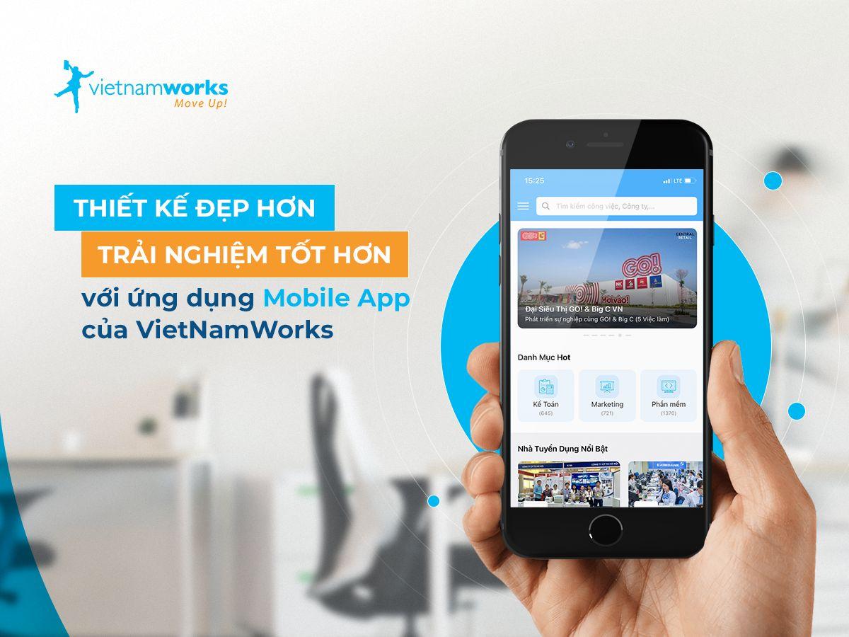 Thiết kế đẹp hơn - Trải nghiệm tốt hơn với ứng dụng Mobile App của VietNamWorks