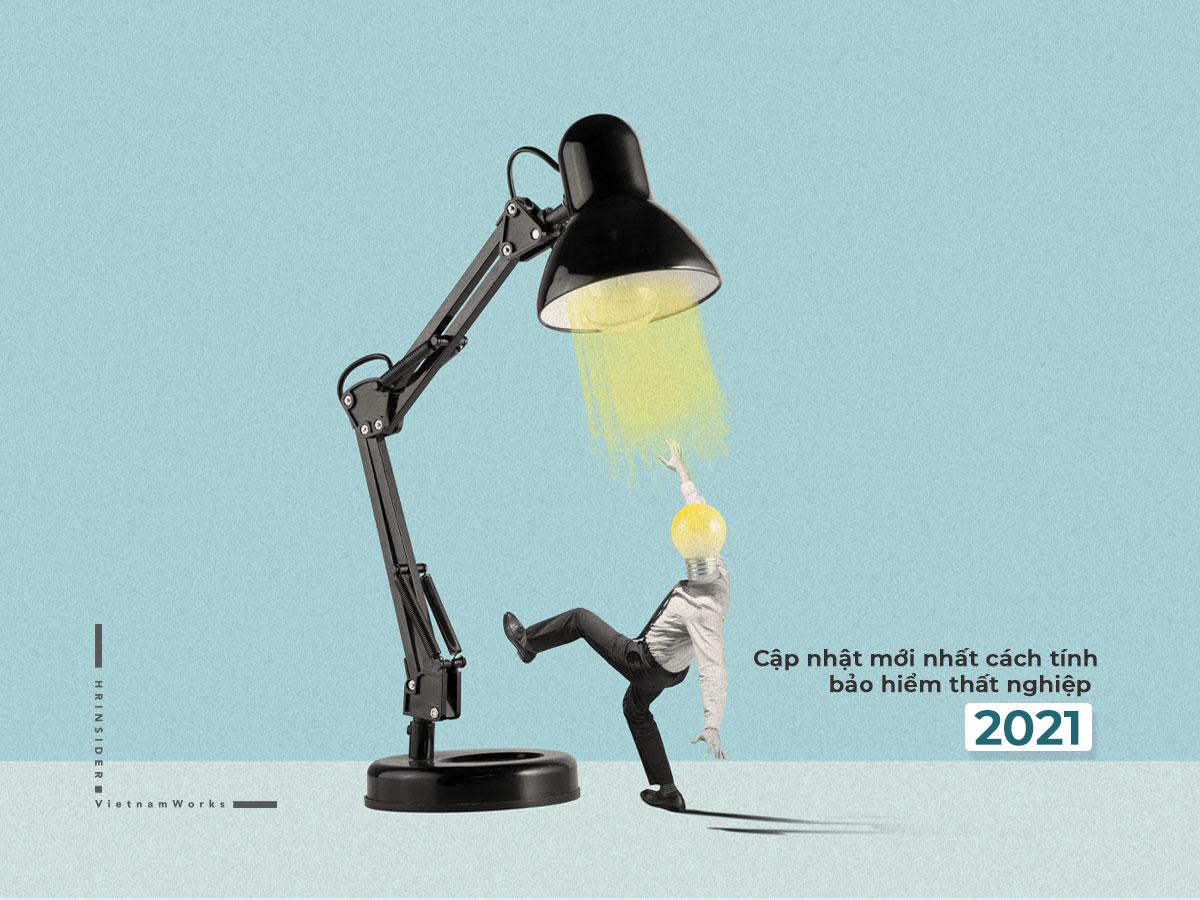 Cập nhật mới nhất cách tính bảo hiểm thất nghiệp 2021